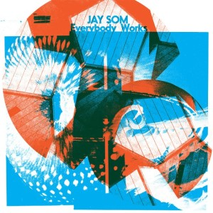 04 jay som - everybody works