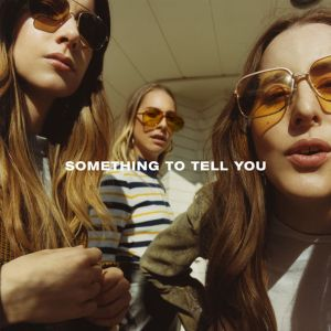 23 haim - something to tell you